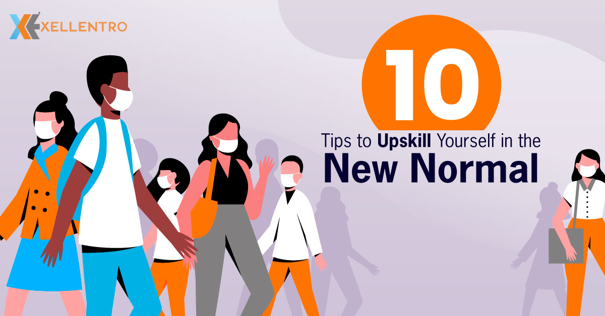 10 Best Tips to Upskill Yourself in the New Normal