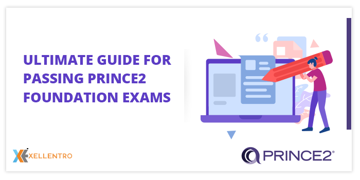 Ultimate Guide for Passing PRINCE2 Foundation Exams