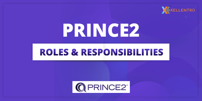 PRINCE2: Effective Roles and Responsibilities