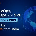 """Predictions 2021 on """"DevOps, DevSecOps and SRE"""" by 21 Excellent Leaders across India"""