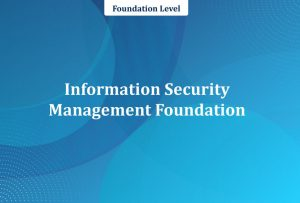 Information Security Management ISO/IEC 27001 Foundation