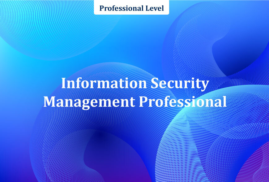 Information Security Management ISO/IEC 27001 Professional